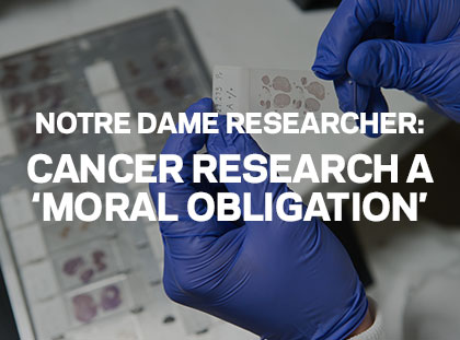 Notre Dame researcher: Cancer research a moral obligation